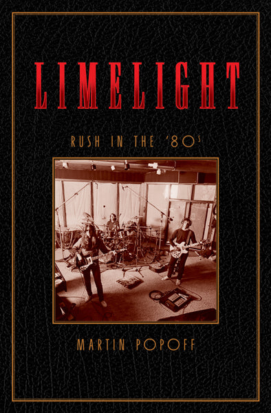 Martin Popoff - eBook - Limelight: Rush in the '80s