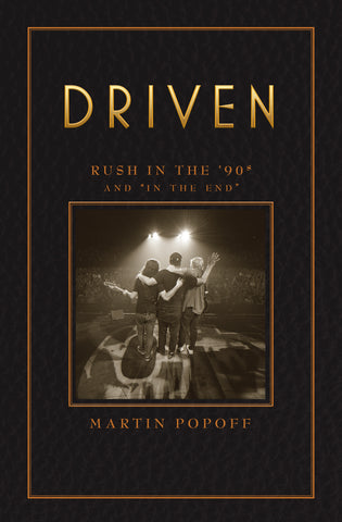 "Martin Popoff - eBook - Driven: Rush in the '90s and ""In the End"""