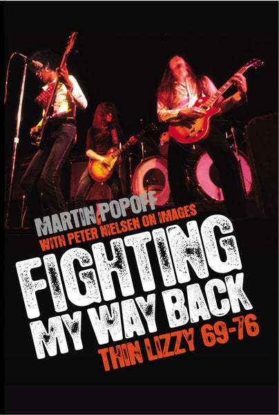 Martin Popoff – eBook – Fighting My Way Back: Thin Lizzy 69-76