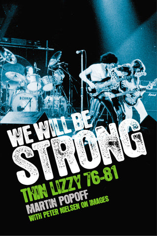 Martin Popoff – eBook – We Will Be Strong: Thin Lizzy 76-81