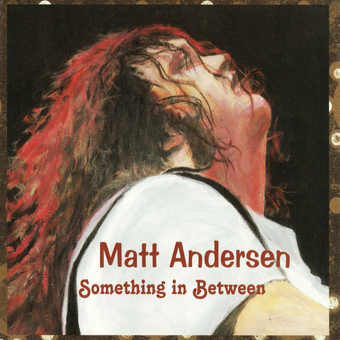 Matt Andersen - Something in Between