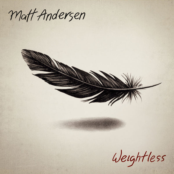 Matt Andersen - Weightless