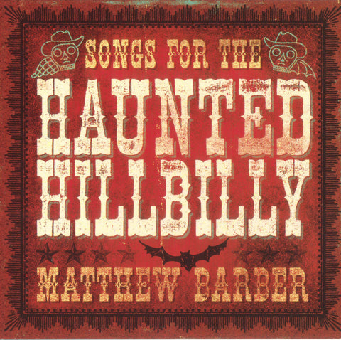 Matthew Barber - Songs For The Haunted Hillbilly