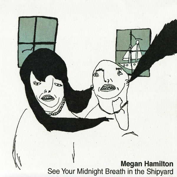 Megan Hamilton - See Your Midnight Breath in the Shipyard