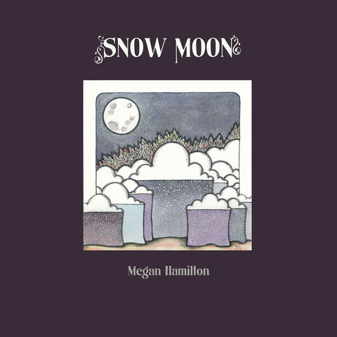 Megan Hamilton - Snow Moon EP