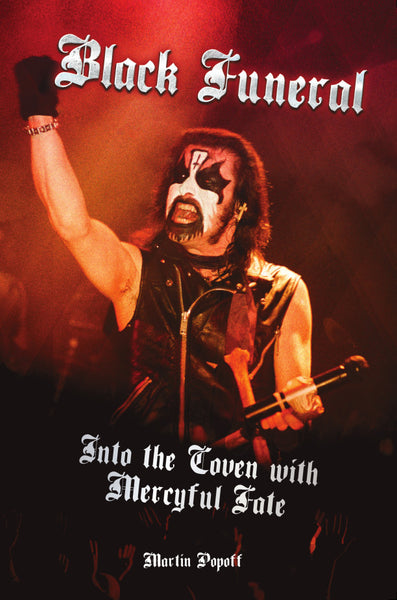Ebook – Martin Popoff – Black Funeral: Into The Coven With Mercyful Fate