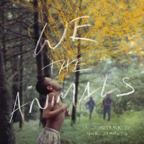 Nick Zammuto - We the Animals (An Original Motion Picture Soundtrack)