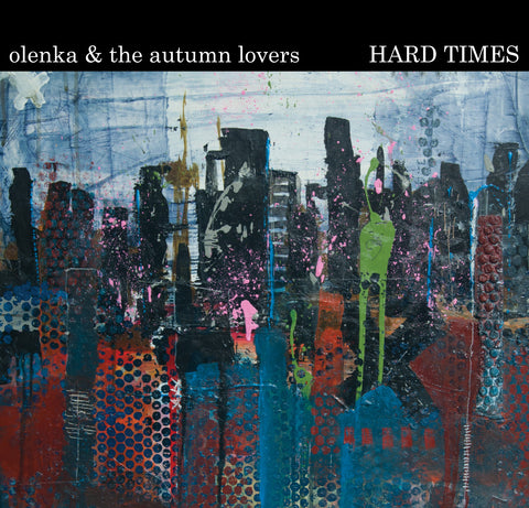 Olenka & The Autumn Lovers - Hard Times