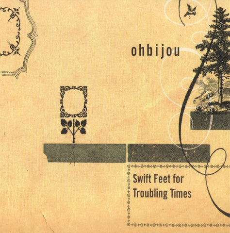 Ohbijou - Swift Feet for Troubling Times