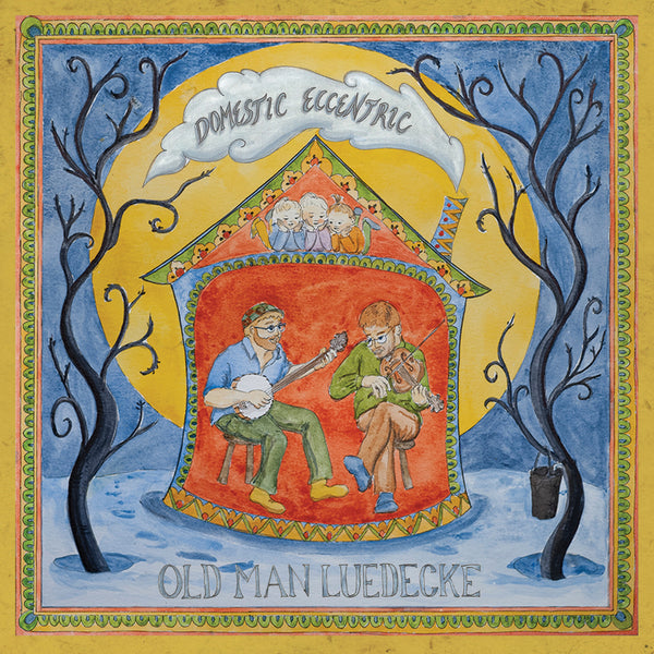 Old Man Luedecke - Domestic Eccentric