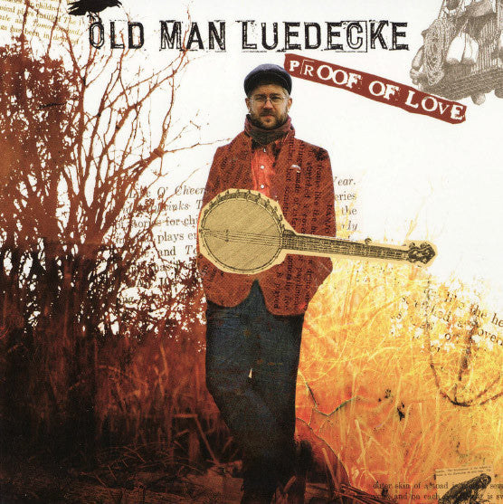 Old Man Luedecke - Proof of Love