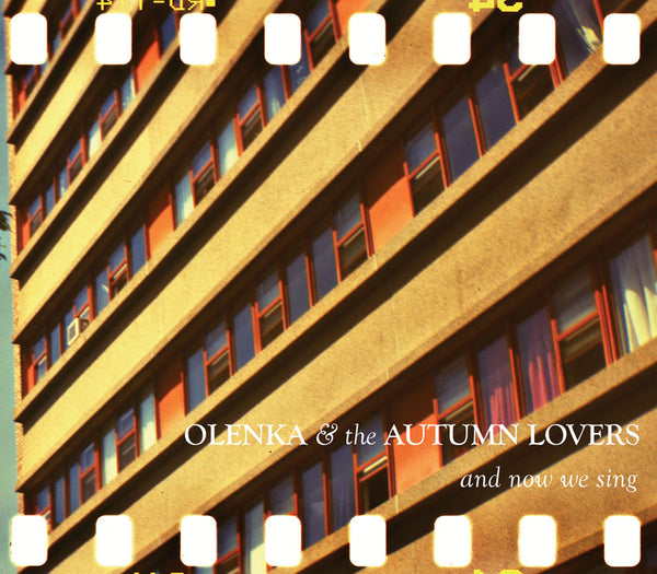 Olenka & The Autumn Lovers - And Now We Sing