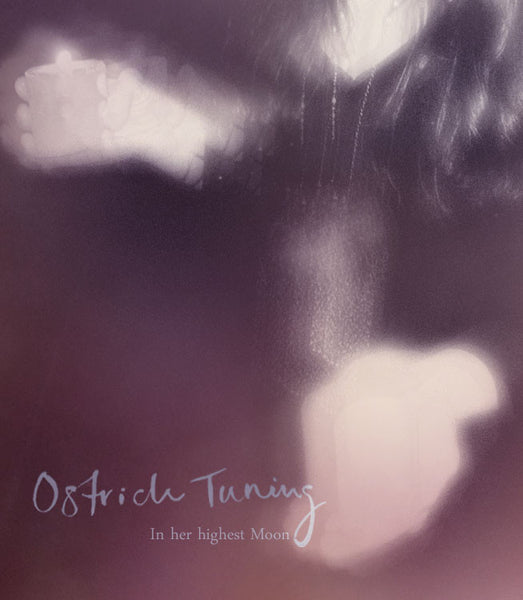 Ostrich Tuning - In Her Highest Moon