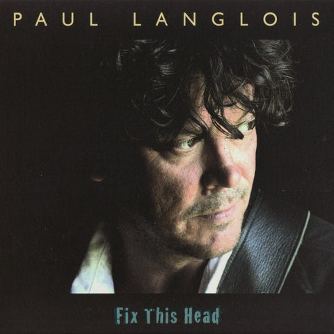 Paul Langlois - Fix This Head