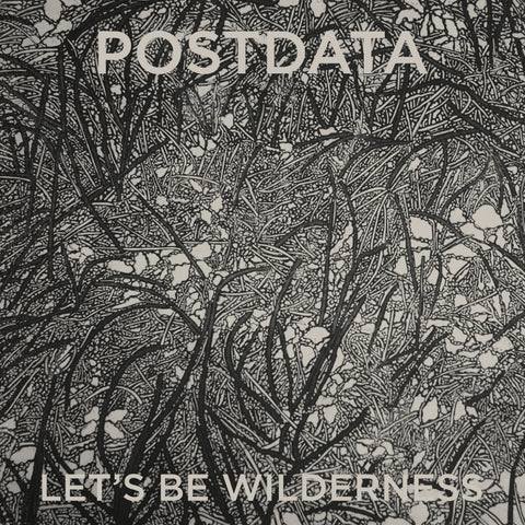 Postdata - Let's Be Wilderness