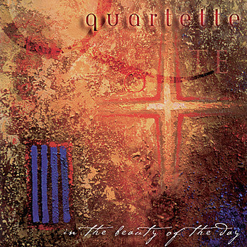 Quartette - In The Beauty Of The Day (Physical CD)