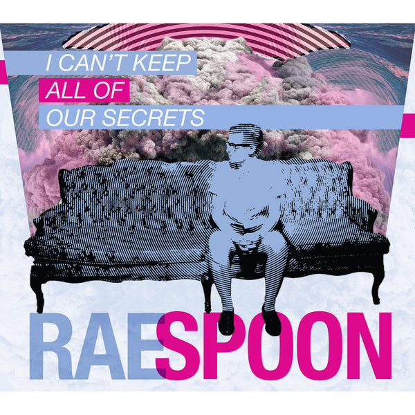 Rae Spoon - I Can't Keep All of Our Secrets