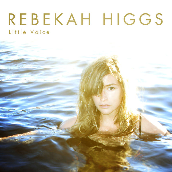 Rebekah Higgs - Little Voice