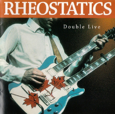 Rheostatics - Double Live