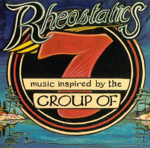 Rheostatics - Music Inspired By The Group of 7