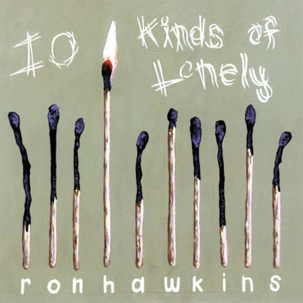 Ron Hawkins - 10 Kinds of Lonely