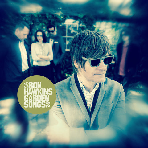 Ron Hawkins - Garden Songs