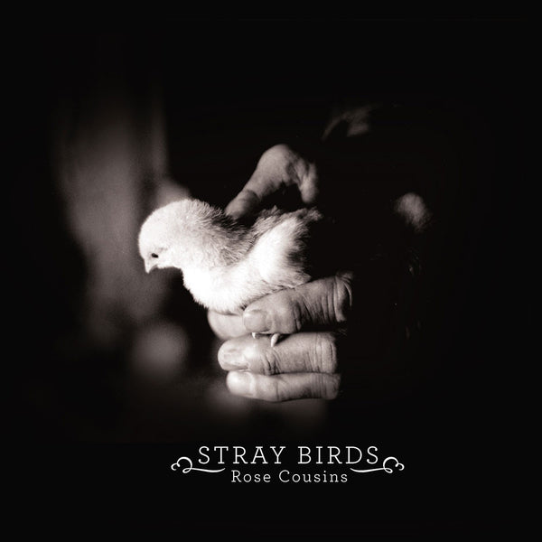 Rose Cousins - Stray Birds