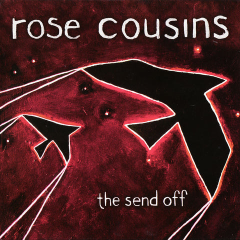 Rose Cousins - The Send Off