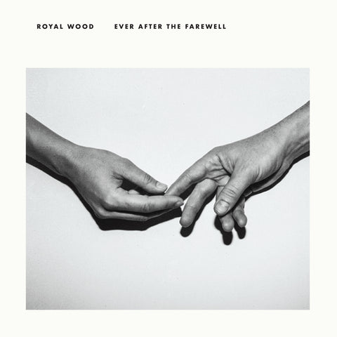 Royal Wood - Ever After The Farewell