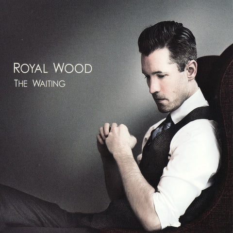 Royal Wood - The Waiting