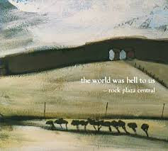 Rock Plaza Central - The World Was Hell To Us