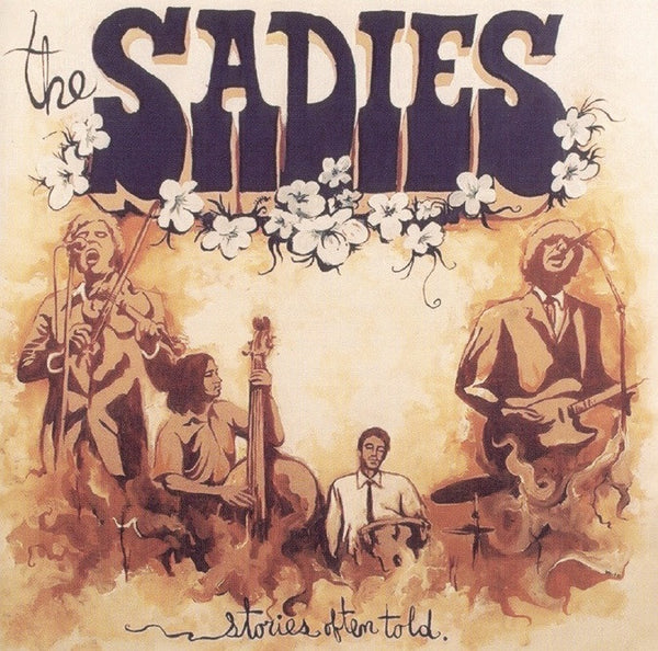 The Sadies - Stories Often Told