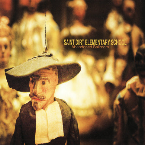 Saint Dirt Elementary School - Abandoned Ballroom, in MP3 and FLAC digital download format.