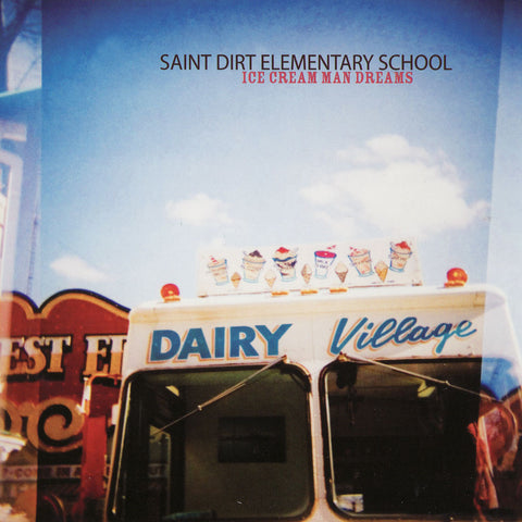 Saint Dirt Elementary School - Ice Cream Man Dreams, in MP3 and FLAC digital download format.