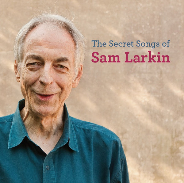 The Secret Songs of Sam Larkin