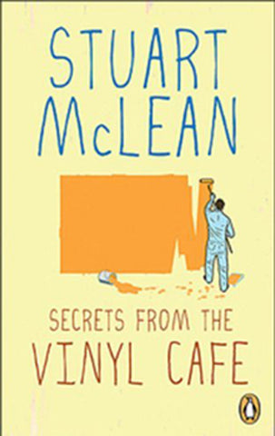 Book - Stuart McLean - Secrets from the Vinyl Cafe - Softcover
