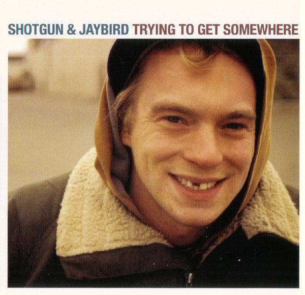 Shotgun & Jaybird - Trying To Get Somewhere