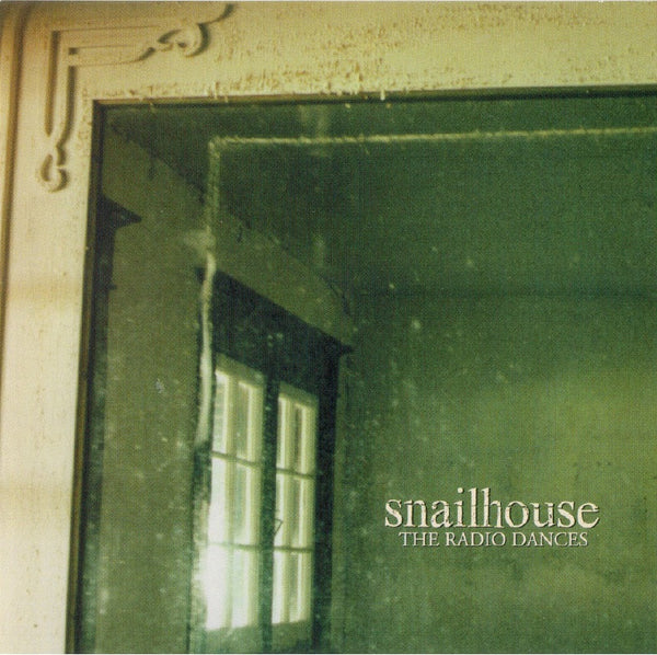 Snailhouse - The Radio Dances