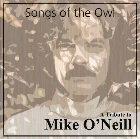Songs of the Owl: A Tribute to Mike O'Neill