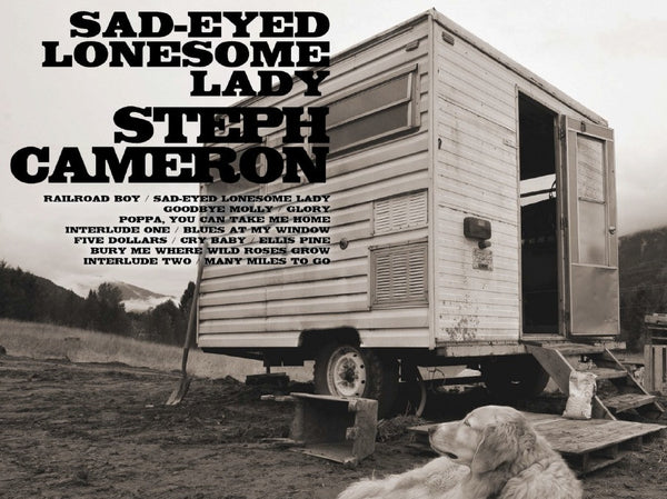 Steph Cameron - Sad-Eyed Lonesome Lady