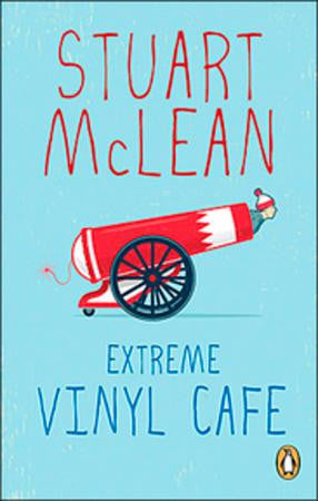 Book - Stuart McLean - Extreme Vinyl Cafe - Softcover