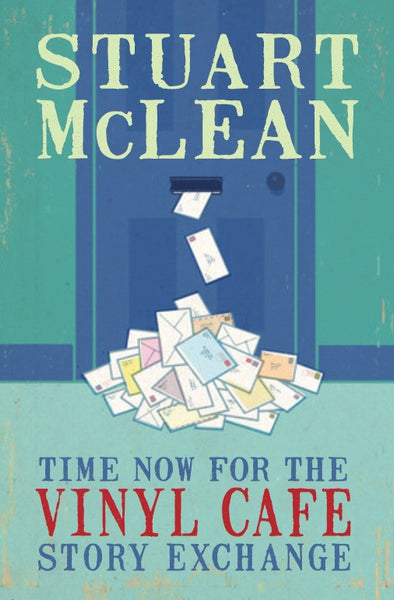 Book - Stuart McLean - Time Now for the Vinyl Cafe Story Exchange - Hardcover