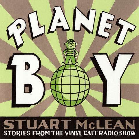 Stuart McLean - Planet Boy - Story #3 - A Trip to Quebec