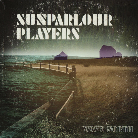 Sunparlour Players - Wave North