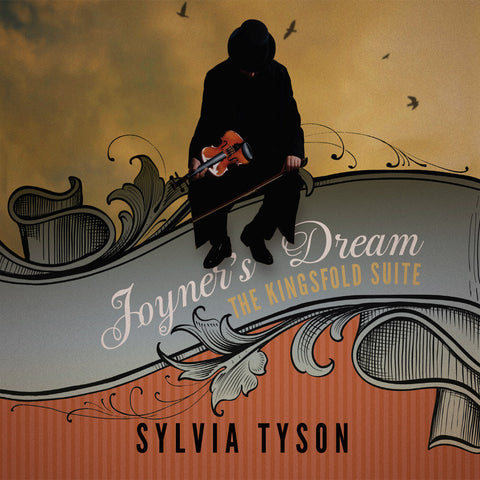Sylvia Tyson - Joyner's Dream - The Kingsfolk Suite