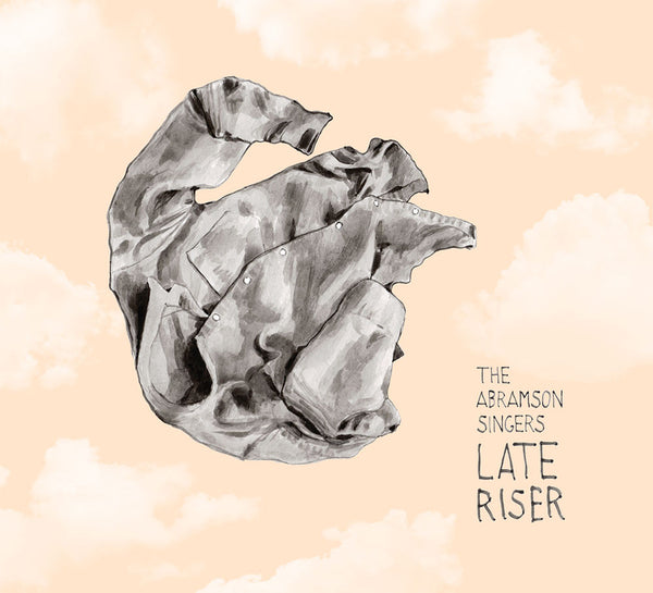 The Abramson Singers - Late Riser