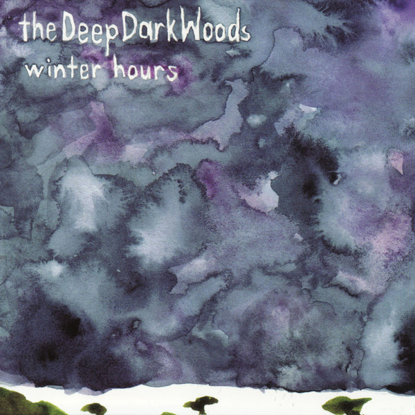 The Deep Dark Woods - Winter Hours