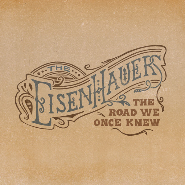 The Eisenhauers - The Road We Once Knew