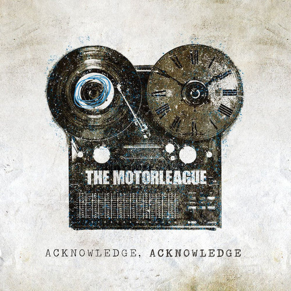 The Motorleague - Acknowledge Acknowledge