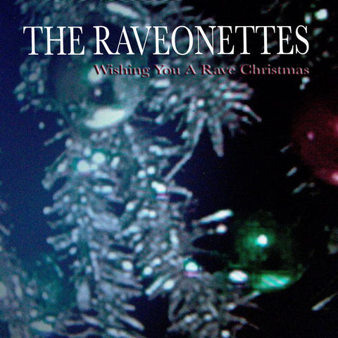 The Raveonettes - Wishing You a Rave Christmas